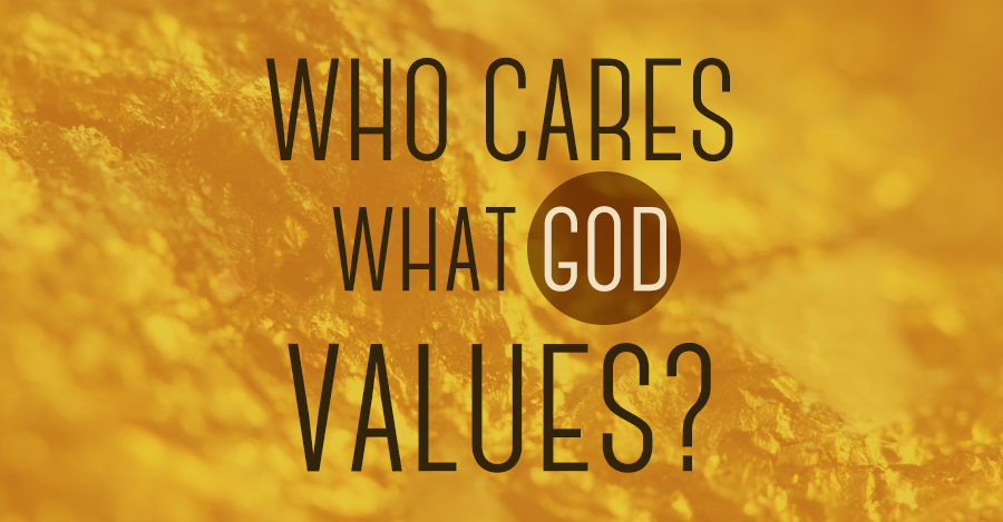 Who Cares What God Values?