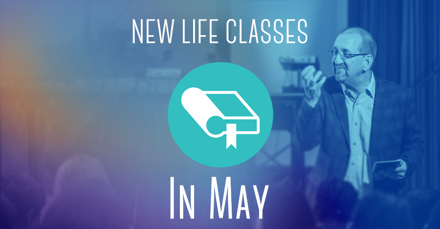 New Life Classes in May