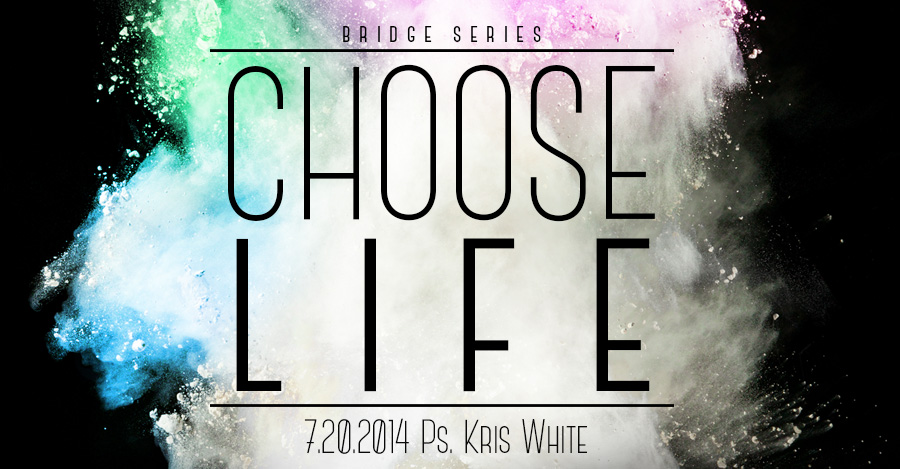 7.20.2014 - Message by Ps. Kris White - The Bridge Church in Denton, TX