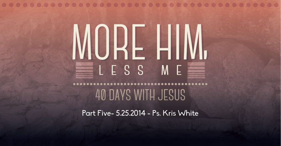 25.05.2014 - Message by Ps. Kris White - The Bridge Church in Denton, TX
