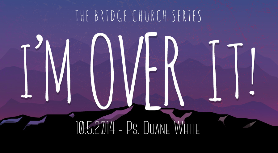 2014.10.05 - Message by Ps. Duane White - The Bridge Church in Denton, TX