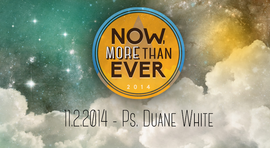 2014.11.02 - Message by Ps. Duane White - The Bridge Church in Denton, TX