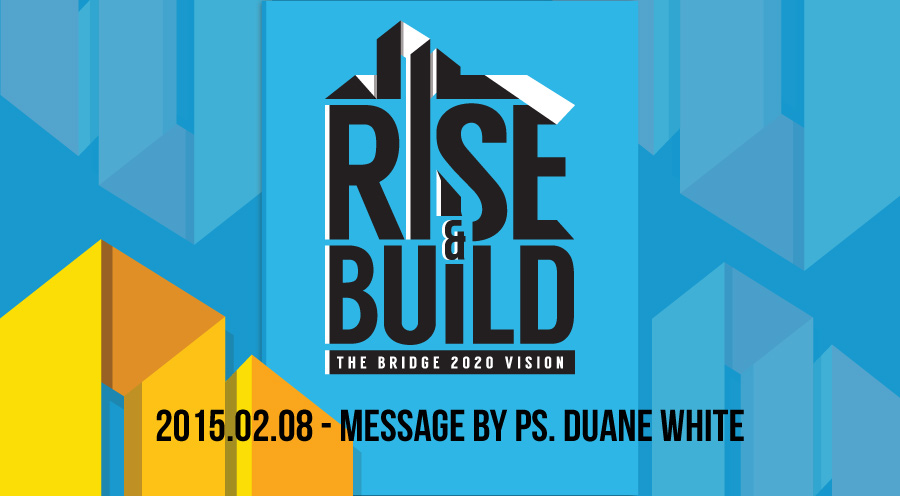 2015.02.08 - Message by Ps. Duane White - The Bridge Church in Denton, TX