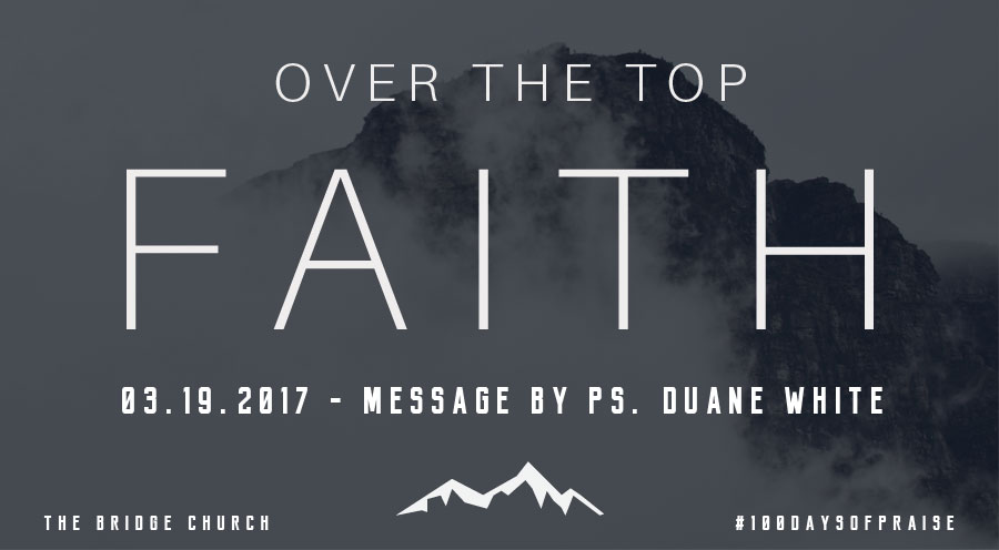 2017.03.19 - Message by Ps. Duane White - The Bridge Church in Denton, TX