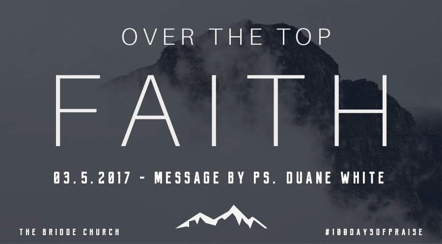 2017.03.15 - Message by Ps. Duane White - The Bridge Church in Denton, TX
